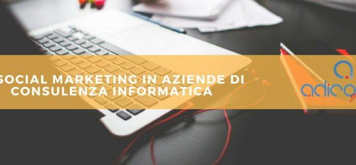 Il Social Marketing nelle aziende di consulenza informatica!!